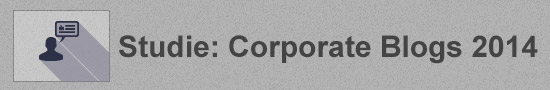 Studie: Corporate Blogs 2014