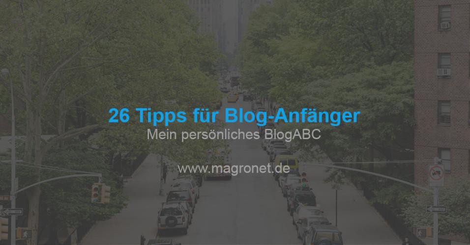 26 Tipps für Blog-Anfänger - Mein persönliches BlogABC
