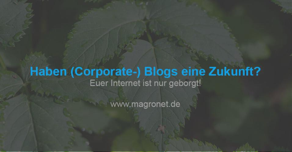 Haben (Corporate-)Blogs eine Zukunft?