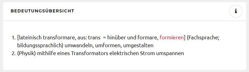 Definiton: transformieren Quelle: Duden.de
