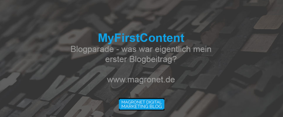 Blogparade MyFirstContent – Zeit für einen Rückblick